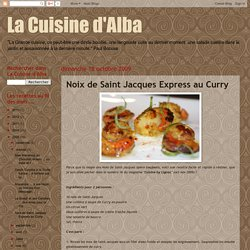La Cuisine d'Alba: Noix de Saint Jacques Express au Curry