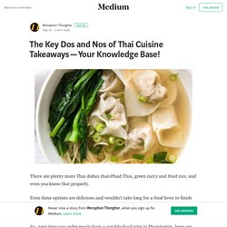 The Key Dos and Nos of Thai Cuisine Takeaways — Your Knowledge Base!