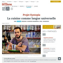 La cuisine comme langue universelle - Paris (75000) - Le Journal du Centre