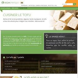 Cuisiner le tofu, conseil pratique - Vegan Pratique
