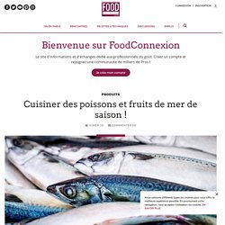 Cuisiner des poissons et fruits de mer de saison ! - FoodConnexion