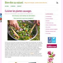 Cuisiner les plantes sauvages.
