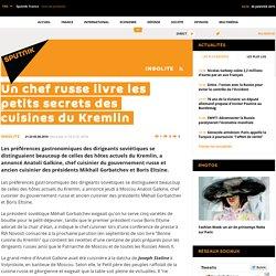 Un chef russe livre les petits secrets des cuisines du Kremlin / Sputnik France - Actualités - Prises de Position - Radio