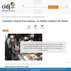 Cuisinier à bord d'un bateau : le métier original de Kevin