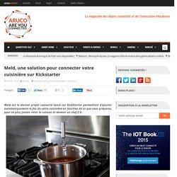 Meld, une solution pour connecter votre cuisinière sur Kickstarter