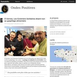 FRANCE INFO 18/01/19 À Vannes, Les Cuisiniers Solidaires disent non au gaspillage alimentaire