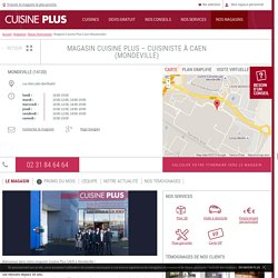 Cuisiniste Caen (Mondeville) - Cuisine Plus