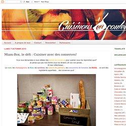 Miam-Box, le défi : Cuisiner avec des conserves!