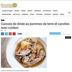 cuisses de dinde pommes de terre carottes cookeo