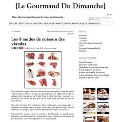 Les 8 modes de cuisson des viandes - Le Gourmand Du Dimanche