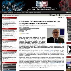 Comment Cukierman veut retourner les Français contre la Palestine
