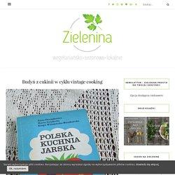Budyń z cukinii w cyklu vintage cooking - Zielenina