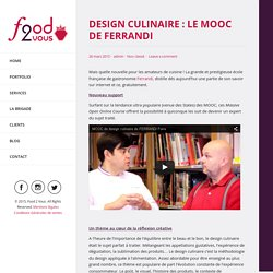 Design Culinaire : Le MOOC de Ferrandi - Food 2 Vous - Agence de communication culinaire