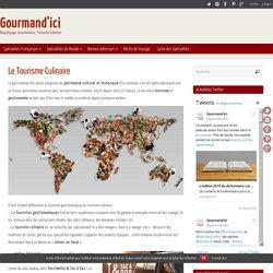 Tourisme Culinaire & Gastronomique en plein essor - Gourmand'ici