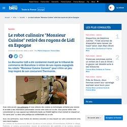 """Le robot culinaire """"Monsieur Cuisine"""" retiré des rayons de Lidl en Espagne"""