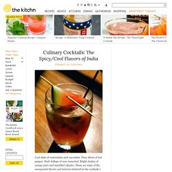 Culinary Cocktails: The Spicy/Cool Flavors of India — Straight Up Cocktails