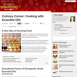 Culinary Corner: Cooking with Essential Oils