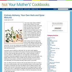 Culinary Alchemy: Your Own Herb and Spice Mixtures