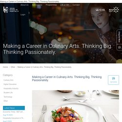 Making a Career in Culinary Arts. Thinking Big. Thinking Passionately.