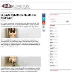 Les 400 culs - La culotte peut-elle être chaude et la tête froide ? - Libération.fr