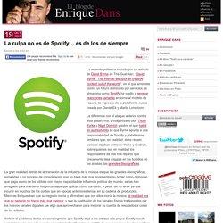 La culpa no es de Spotify… es de los de siempre