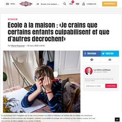 (20+) Ecole à la maison : «Je crains que certains enfants culpabilisent et que d'autres décrochent»