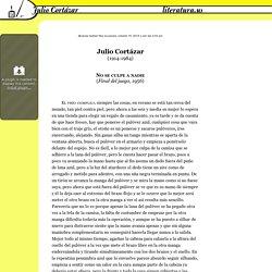 No se culpe a nadie, Julio Cortázar (1914-1984)