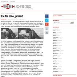 Les 400 culs - Excitée ? Moi, jamais ! - Libération.fr