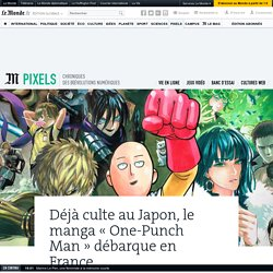 Déjà culte au Japon, le manga « One-Punch Man » débarque en France