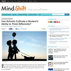 Can Schools Cultivate a Student's Ability to Think Differently?