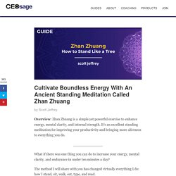 Zhan Zhuang: How to Cultivate Energy With Standing Meditation