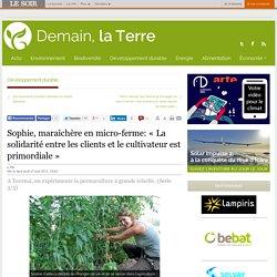 Sophie, maraîchère en micro-ferme: « La solidarité entre les clients et le cultivateur est primordiale »
