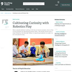 Cultivating Curiosity with Robotics Play - Teaching Times