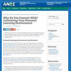Who Do You Connect With? Cultivating Your Personal Learning Environment - AACE