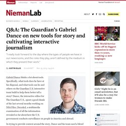 Q&A: The Guardian's Gabriel Dance on new tools for story and cultivating interactive journalism