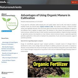 Advantages of Using Organic Manure in Cultivation by Naturesnutrients