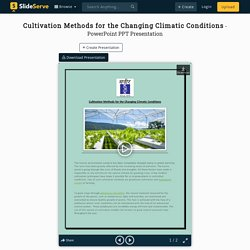 Cultivation Methods for the Changing Climatic Conditions PowerPoint Presentation - ID:10068867
