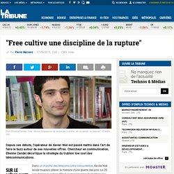"""Free cultive une discipline de la rupture"""