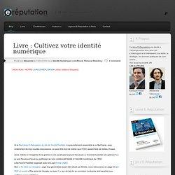 Livre : Cultivez votre identité numérique