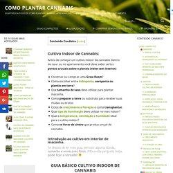 Cultivo Indoor: Como Plantar Maconha em Interior - Plantar Maconha