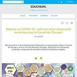 Réponse au COVID-19 : cultivons notre citoyenneté numérique avec le Conseil de l'Europe !