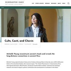 Cults, Cacti, and Chavín — Dumbarton Oaks
