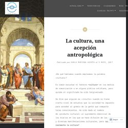 La cultura, una acepción antropológica – De Trip en Trip