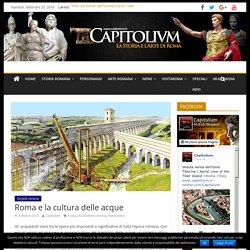Roma e la cultura delle acque – Capitolivm