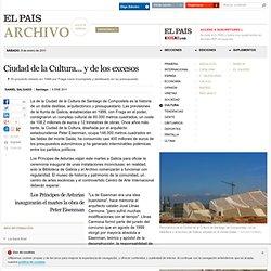 Ciudad de la Cultura... y de los excesos · ELPAÍS.com