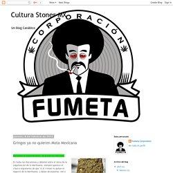 Cultura Stoner MX: Gringos ya no quieren Mota Mexicana