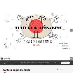 Cultura de pensament by mdmarcanom on Genial.ly