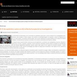 www.culturacientifica.unex.es - El 25 de septiembre vuelve a la UEx la Noche Europea de los Investigadores