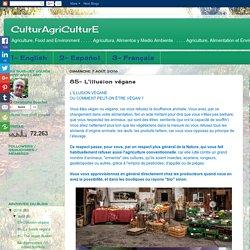 CulturAgriCulturE: 85- L'illusion végane