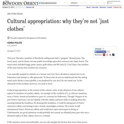 Cultural appropriation: why they're not 'just clothes' — The Bowdoin Orient
